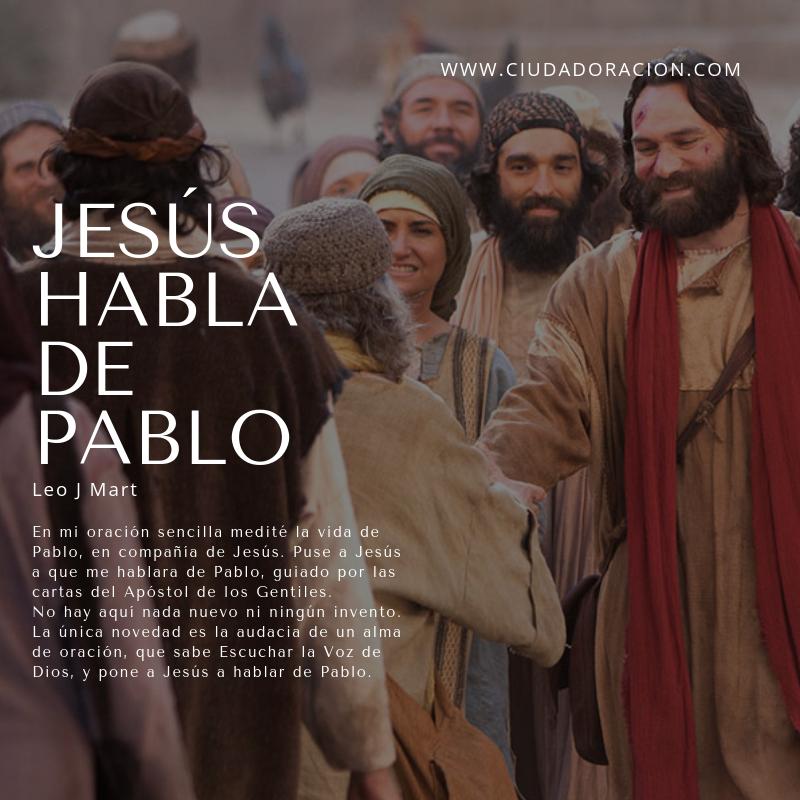 JESÚS HABLA DE PABLO Leo J. Mart.